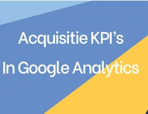 Acquisitie KPI's in Google Analytics