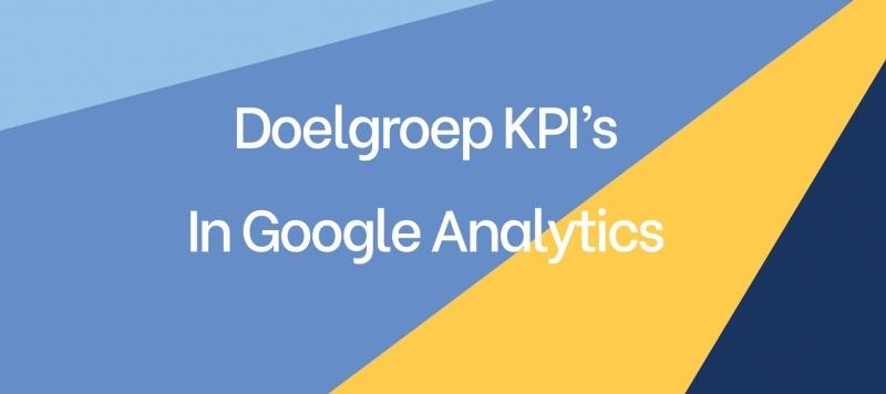 Doelgroep KPI's in Google Analytics